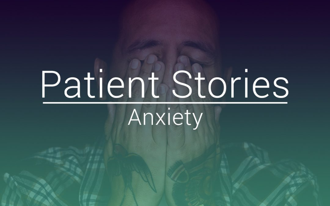 Patient Stories – Treating Anxiety with Cannabis